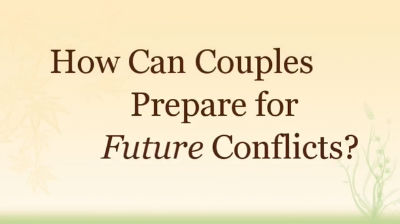 How Can Couples Prepare for Future Conflicts?