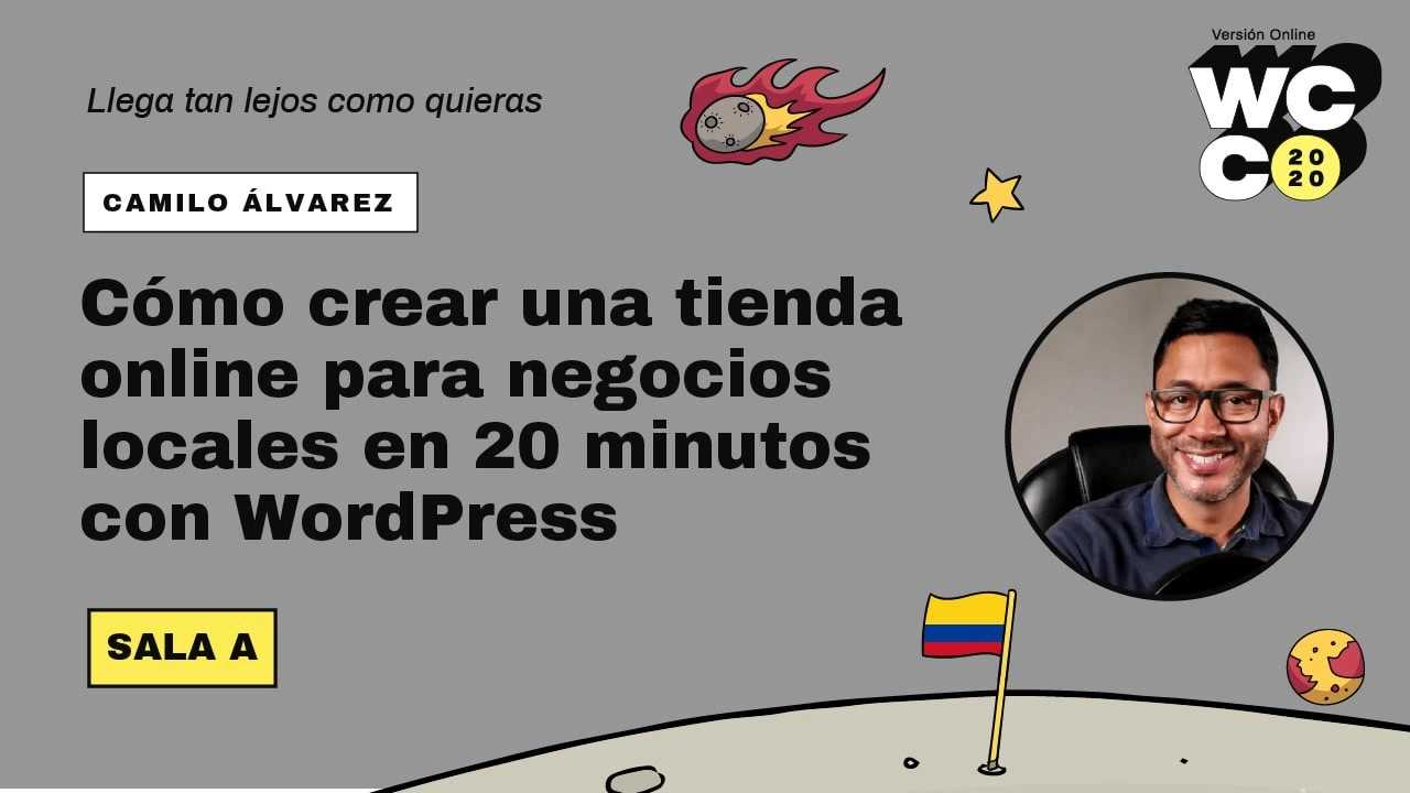 Juan Camilo Álvarez: Cómo crear una tienda online para negocios locales en 20 minutos con WordPress