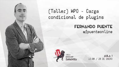 Fernando Puente: Taller WPO - Carga condicional de plugins