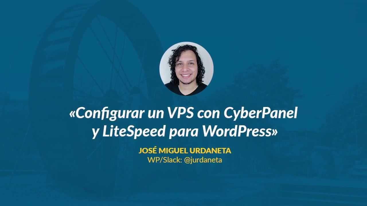 José Miguel Urdaneta: Configurar un VPS con CyberPanel y LiteSpeed para WordPress