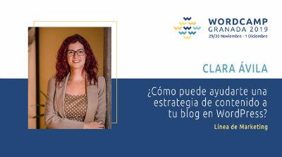 Clara Ávila: ¿Cómo puede ayudarte una estrategia de contenido a tu blog en WordPress?