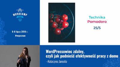 Katarzyna Janoska: WordPressowiec zdalny, czyli jak podnieść efektywność pracy z domu