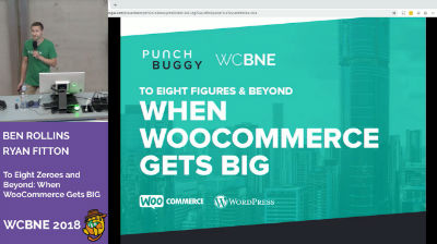 Ben Rollins, Ryan Fitton: To Eight Zeroes and Beyond: When WooCommerce Gets BIG