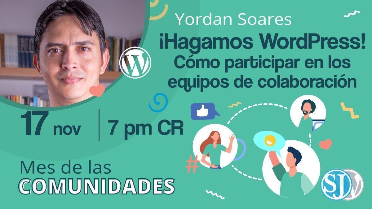 Yordan Soares: ¡Hagamos WordPress! Cómo participar en los equipos de colaboración.