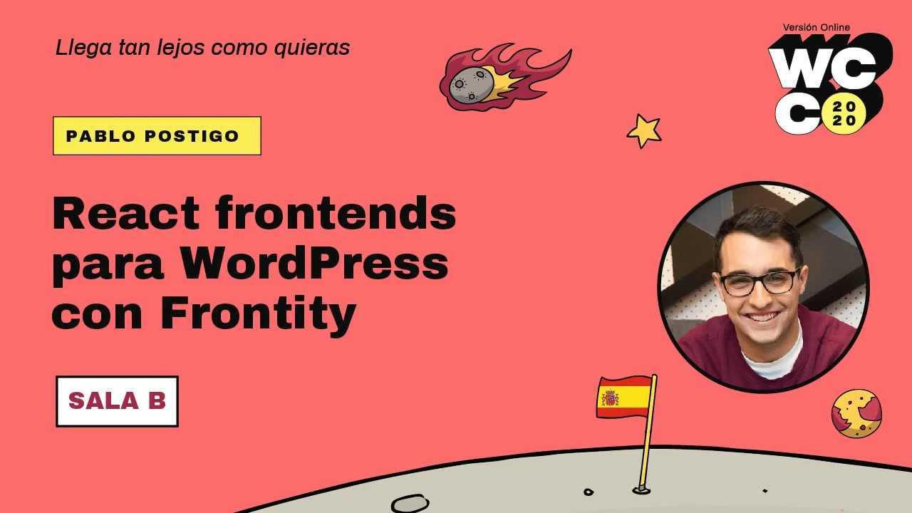 Pablo Postigo: React frontends para WordPress con Frontity
