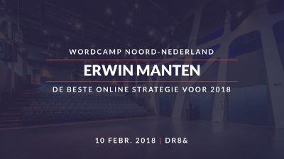 Erwin Manten: De beste online strategie voor 2018