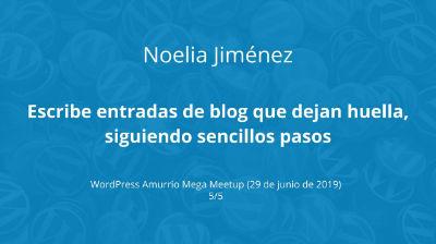 Noelia Jiménez: Escribe entradas de blog que dejen huella