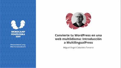 Miguel Ángel Cabaleiro Tenorio: Convierte tu WordPress en una web multiidioma: Introducción a Multil