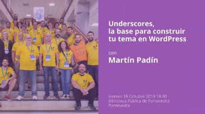 Martín Padín: Underscores, la base para construir tu tema en WordPress