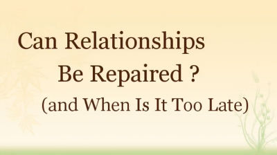 Can Relationships Be Repaired (and When Is It Too Late)?