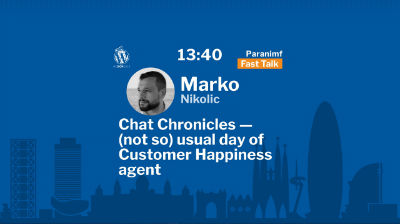 Marko Nikolic: Chat Chronicles – (not so) usual day of Customer Happiness agent