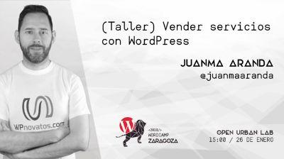Juanma Aranda: Vender servicios con WordPress