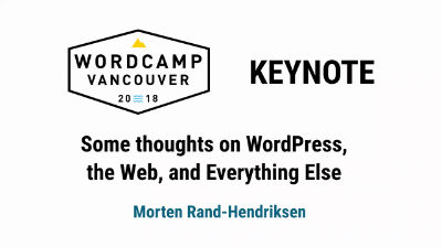 Morten Rand-Hendriksen: Keynote-Some thoughts on WordPress the Web and Everything Else