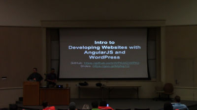 Joseph Van and Ben Newton: Intro to Developing Web Sites with WordPress and AngularJS