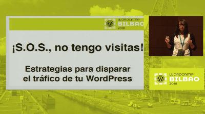 Vanesa Gómez del Río: ¡SOS, no tengo visitas! Estrategias para disparar el tráfico de tu WordPress