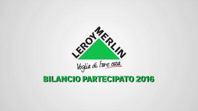Bilancio 2016 leroy merlin italia verso la for Leroy merlin csr