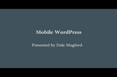 Dale Mugford: Mobile WordPress