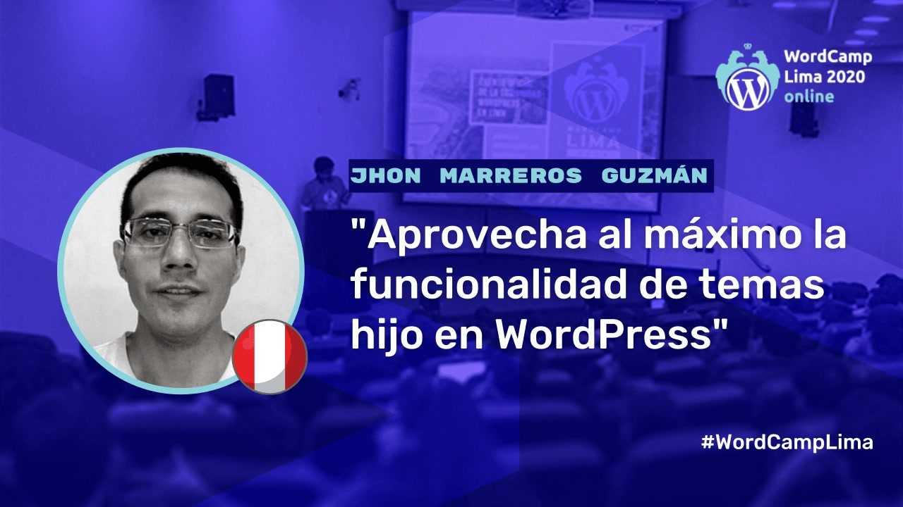 Jhon Marreros Guzmán: Aprovecha al máximo la funcionalidad de temas hijo en WordPress