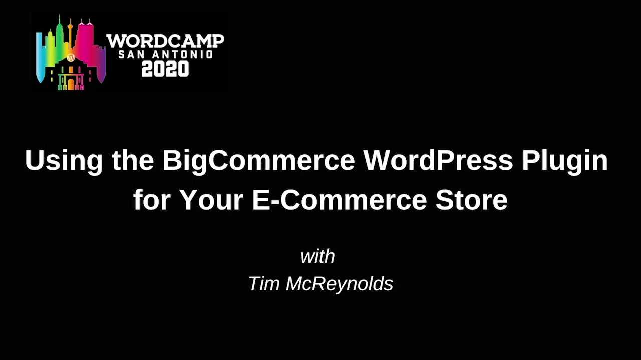 Tim McReynolds: Using the BigCommerce WordPress Plugin for Your E-Commerce Store