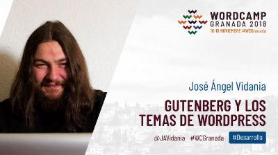 José Ángel Vidania: Gutenberg y los temas de WordPress