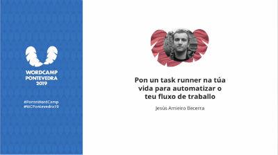Jesus Amieiro: Pon un task runner na túa vida para automatizar o teu fluxo de traballo