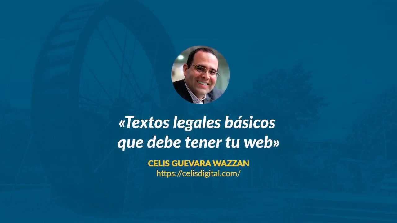 Celis Guevara Wazzan: Textos legales básicos que debe tener tu web