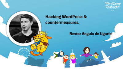[日本語翻訳音声]Néstor Angulo de Ugarte: Hacking WordPress & countermeasures.