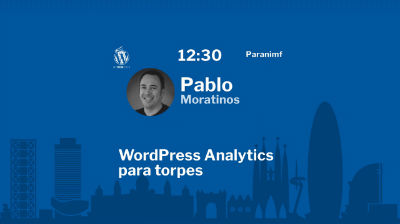 Pablo Moratinos: WordPress Analytics para torpes
