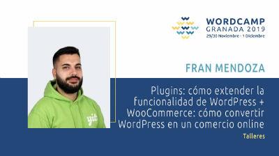 Fran Mendoza - Parte 2. WooCommerce. cómo convertir WordPress en un comercio online