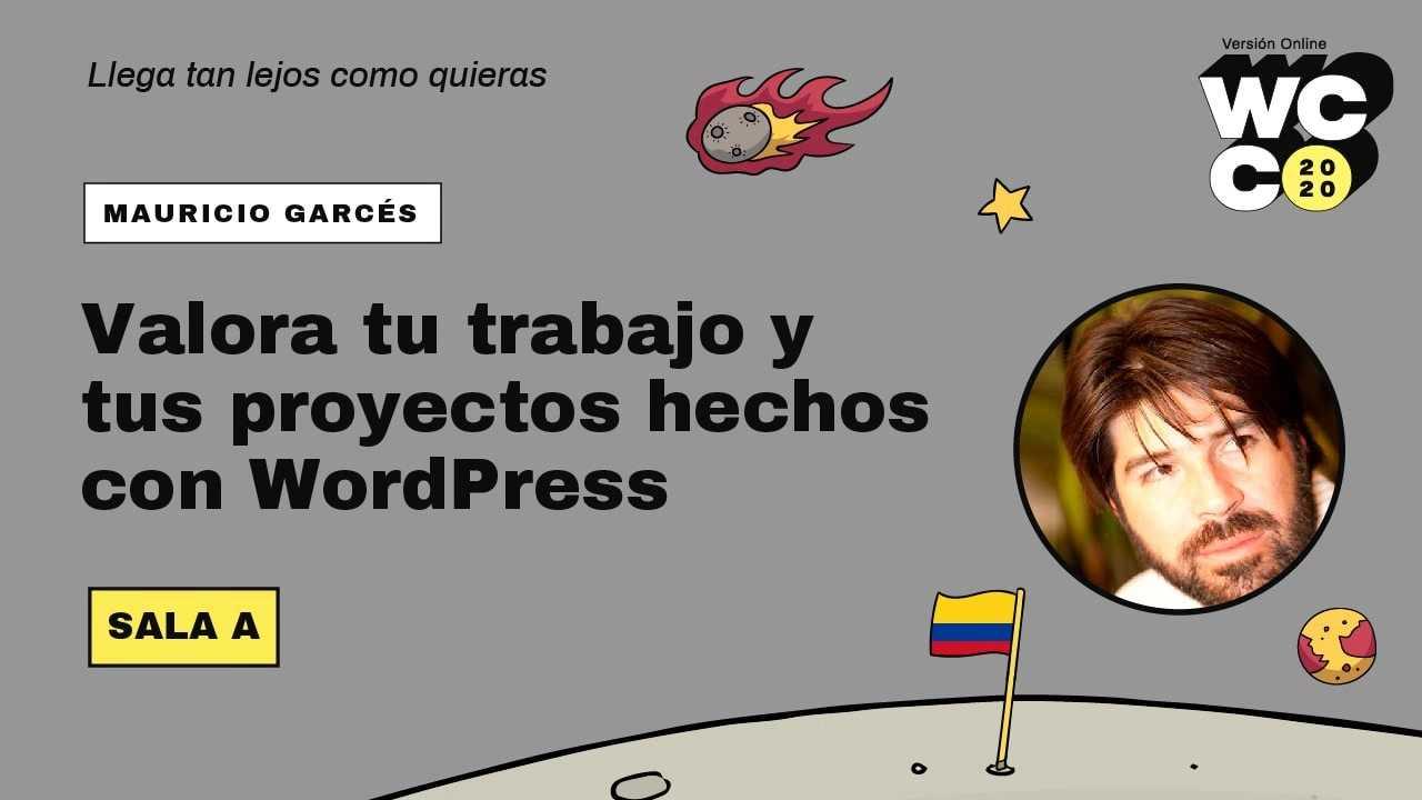 Mauricio Garcés: Valora tu trabajo y tus proyectos hechos con WordPress