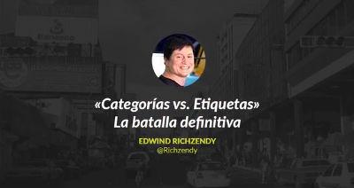 Edwind Richzendy: Categorías vs. Etiquetas - La Batalla Definitiva