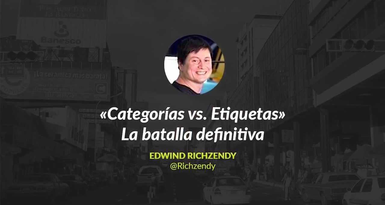 Richzendy: Categorías vs. Etiquetas - La Batalla Definitiva