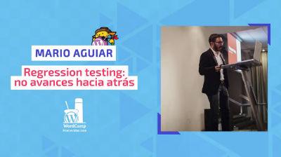 Mario Aguiar: Regression testing - no avances hacia atrás