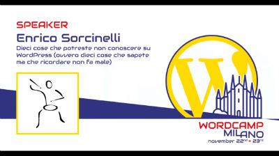 Enrico Sorcinelli: Dieci cose che potreste non conoscere su WordPress