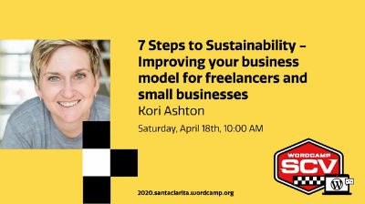 Kori Ashton: 7 Steps to Sustainability - Improving your business model for freelancers and small businesses