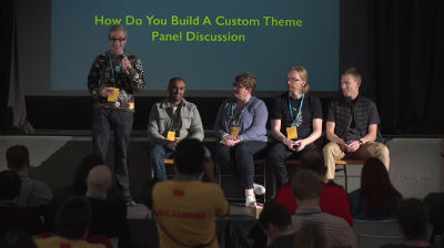 Panel Discussion: How Do You Build a Custom Theme?