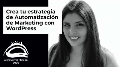 Gisela Bravo: Crea tu estrategia de Automatización de Marketing con WordPress