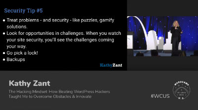 Kathy Zant: The Hacking Mindset: How Beating WordPress Hackers Taught Me to Overcome Obstacles & Innovate