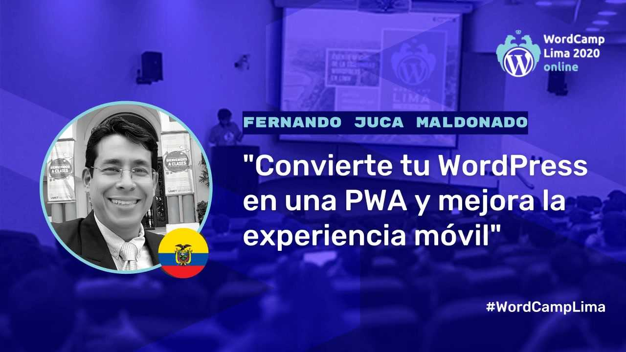 Fernando Juca: Convierte tu WordPress en una Progressive Web App (PWA) y mejora la experiencia móvil