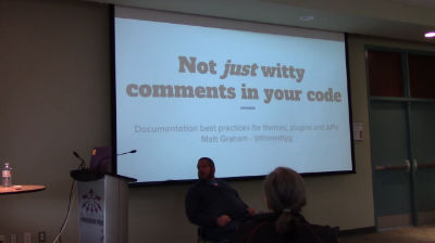 Matt Graham: Not just witty comments in your code: Documentation best practices for themes, plugins and APIs