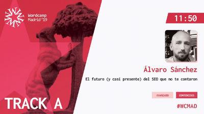 Álvaro Sánchez: El futuro (y casi presente) del SEO que no te contaron