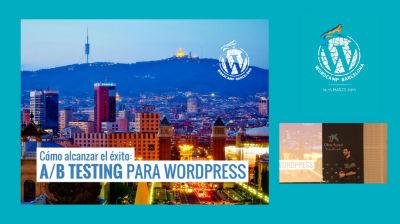 David Aguilera: Cómo alcanzar el éxito: A/B Testing para WordPress