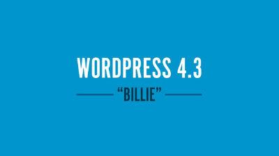 "Introducing WordPress 4.3 ""Billie"""