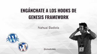 Nahuai Badiola: Engánchate a los hooks de Genesis Framework