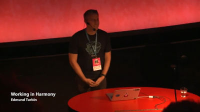 Edmund Turbin: Working in Harmony – Optimize Development and Content Workflows