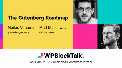 Matt Mullenweg, Matías Ventura: The Roadmap for Gutenberg (Plus a Demo)