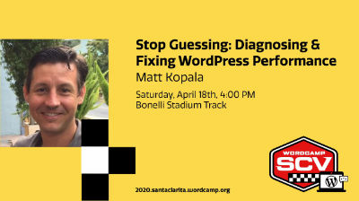 Matt Kopala: Stop Guessing - Diagnosing & Fixing WordPress Performance