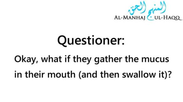 Does swallowing mucus (sputum or phlegm) invalidate the fast