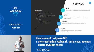 Piotr Szarmach: Development motywów WP z wykorzystaniem webpack, gulp, sass, yeoman – automatyzacja zadań