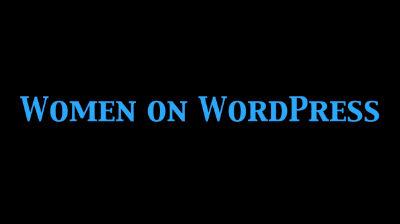 Rohini Lakshané, Rina Chhadwa, Katrina Viloria: Women on WordPress!